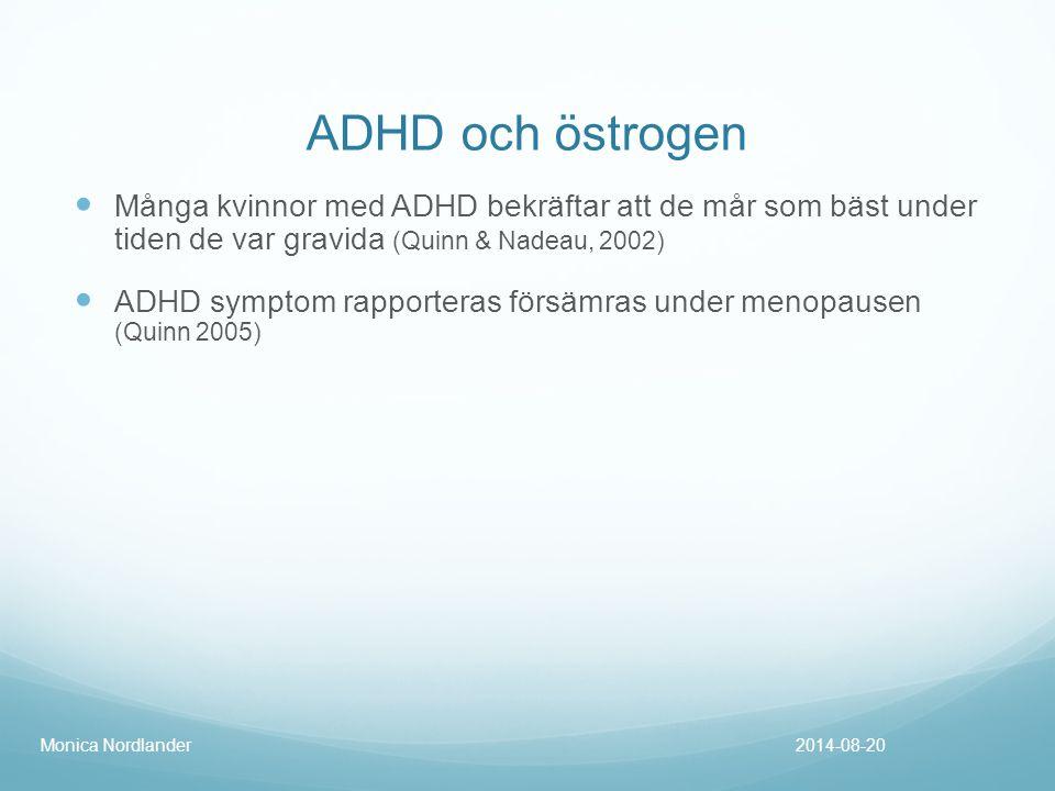 ADHD och östrogen Många kvinnor med ADHD bekräftar att de mår som bäst under tiden de var gravida (Quinn & Nadeau, 2002) ADHD symptom rapporteras förs