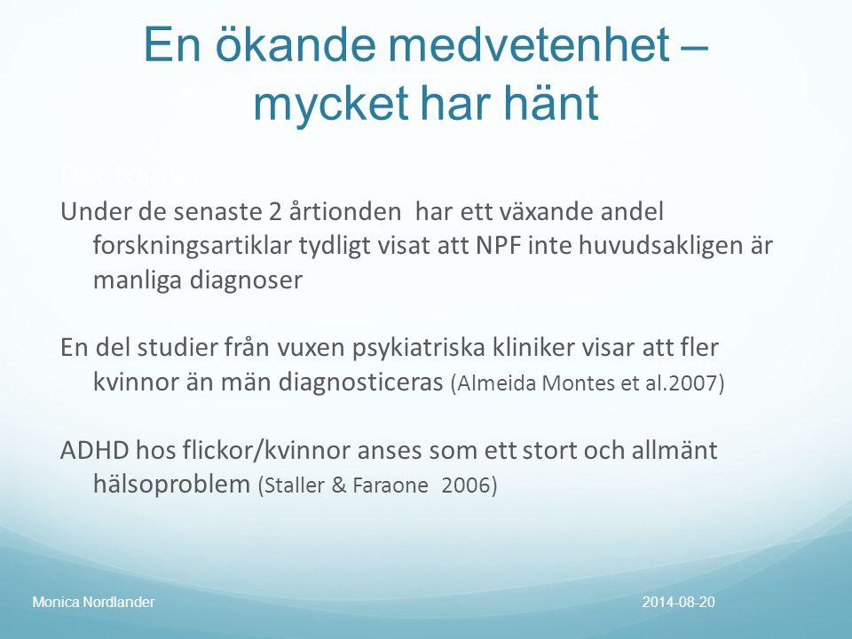 2014-08-20Monica Nordlander Olika perspektiv kan resultera i olika diagnoser