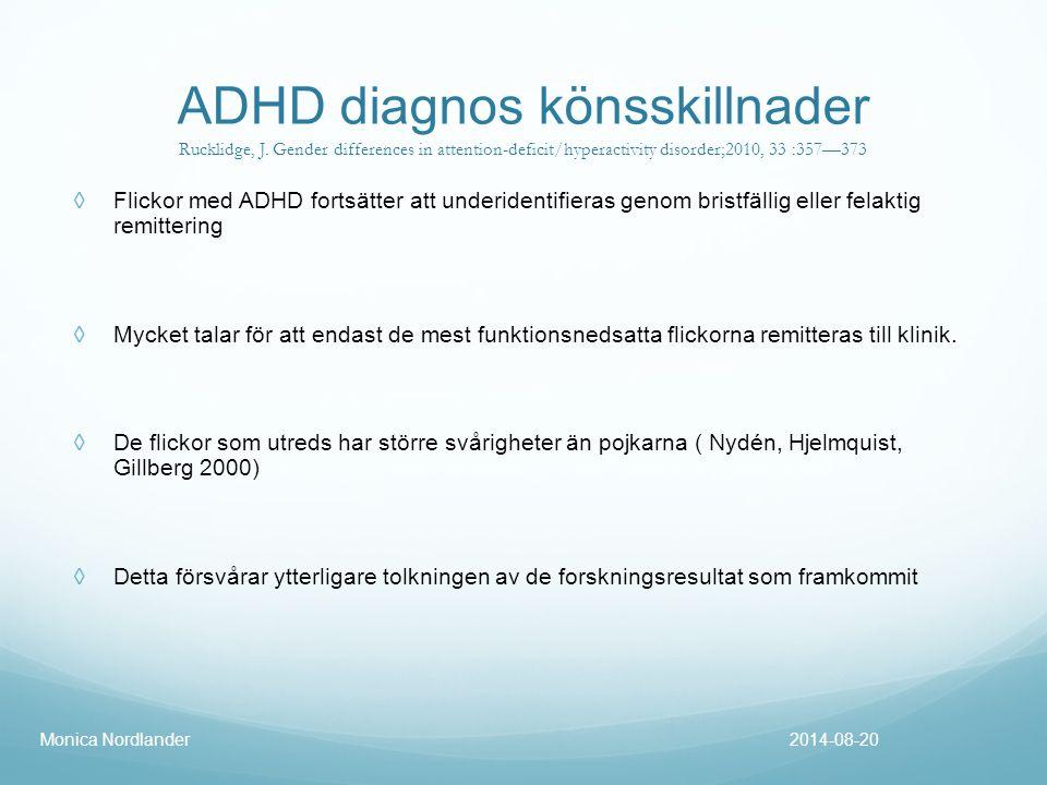 ADHD diagnos könsskillnader Rucklidge, J. Gender differences in attention-deficit/hyperactivity disorder;2010, 33 :357—373 ◊ Flickor med ADHD fortsätt