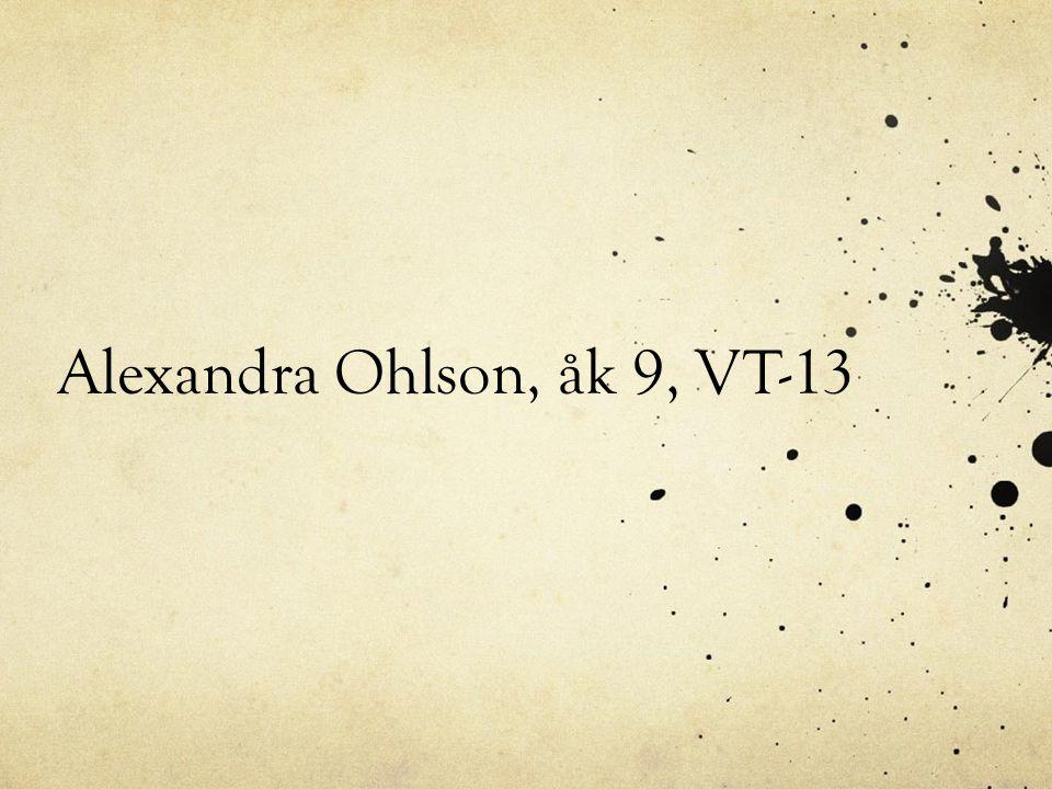 Alexandra Ohlson, åk 9, VT-13