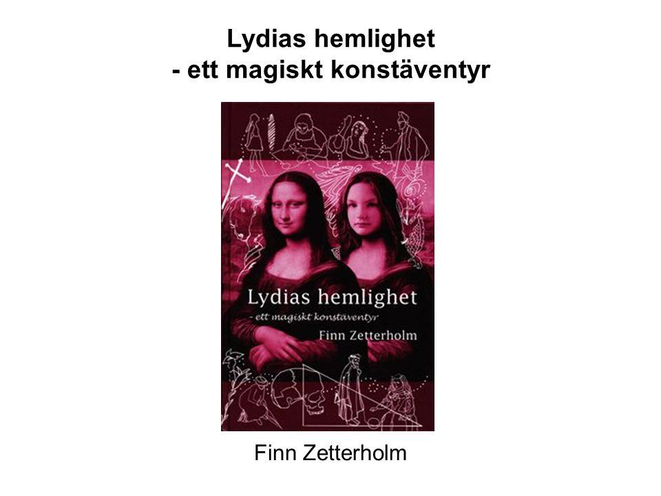 Lydias hemlighet - ett magiskt konstäventyr Finn Zetterholm