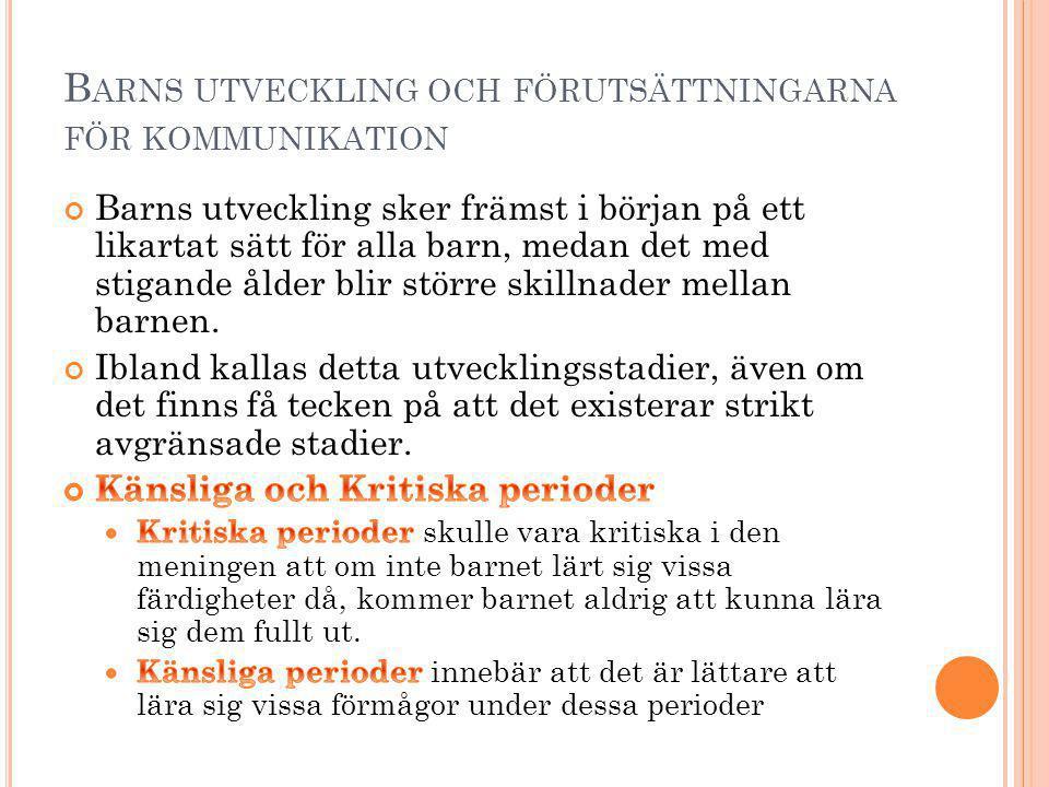 B ARNS UTVECKLING OCH FÖRUTSÄTTNINGARNA FÖR KOMMUNIKATION