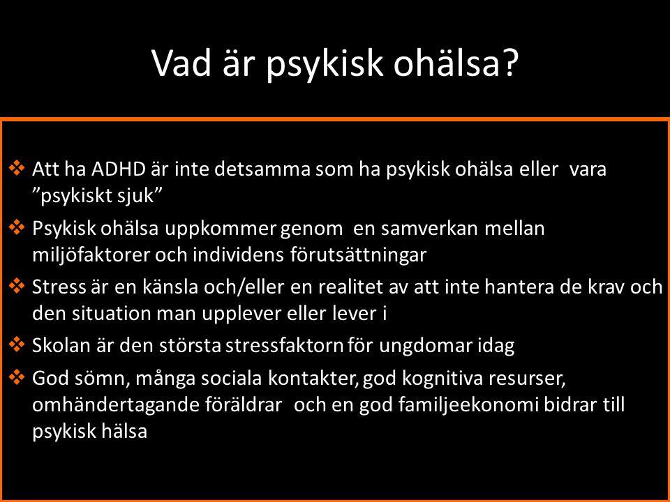 """Vad är psykisk ohälsa?  Att ha ADHD är inte detsamma som ha psykisk ohälsa eller vara """"psykiskt sjuk""""  Psykisk ohälsa uppkommer genom en samverkan m"""