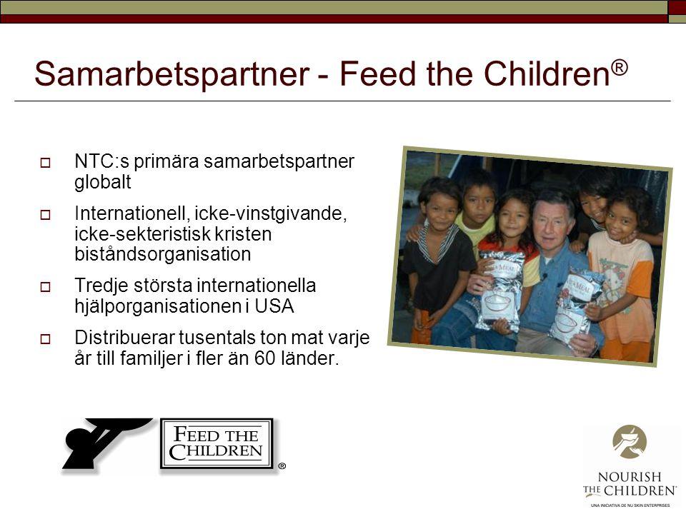 Samarbetspartner - Feed the Children ®  NTC:s primära samarbetspartner globalt  Internationell, icke-vinstgivande, icke-sekteristisk kristen biståndsorganisation  Tredje största internationella hjälporganisationen i USA  Distribuerar tusentals ton mat varje år till familjer i fler än 60 länder.