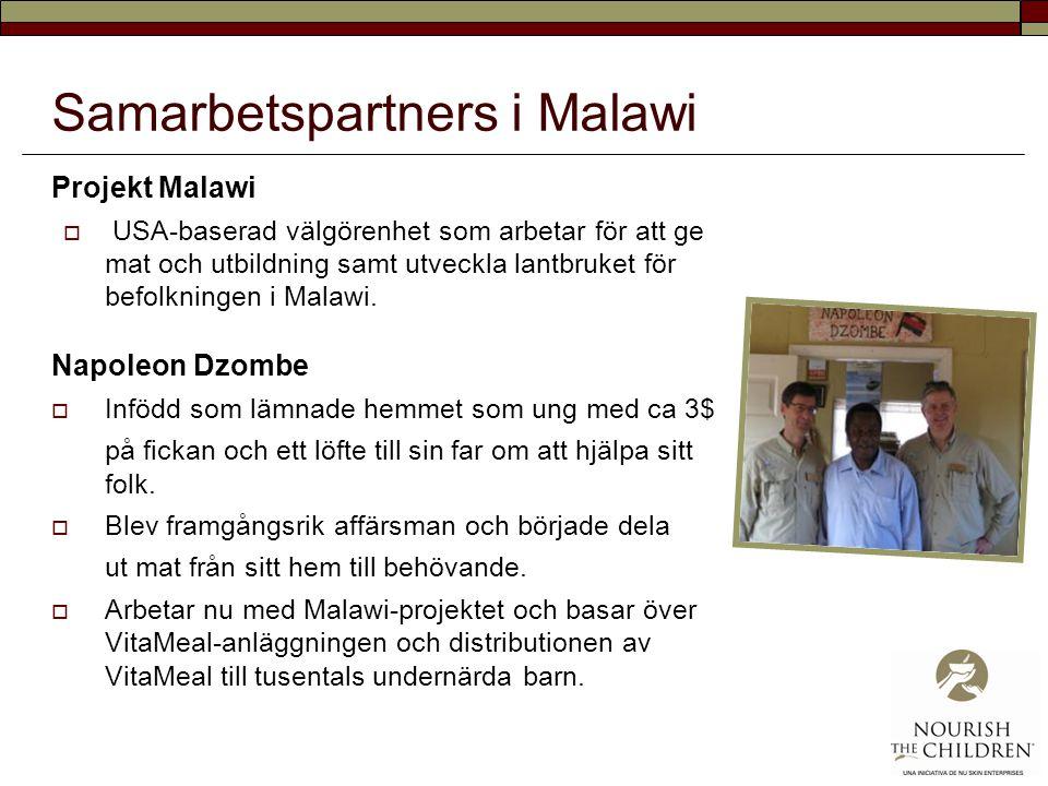 Samarbetspartners i Malawi Projekt Malawi  USA-baserad välgörenhet som arbetar för att ge mat och utbildning samt utveckla lantbruket för befolkningen i Malawi.