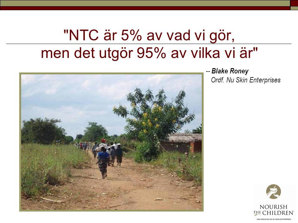 NTC är 5% av vad vi gör, men det utgör 95% av vilka vi är -- Blake Roney Ordf.