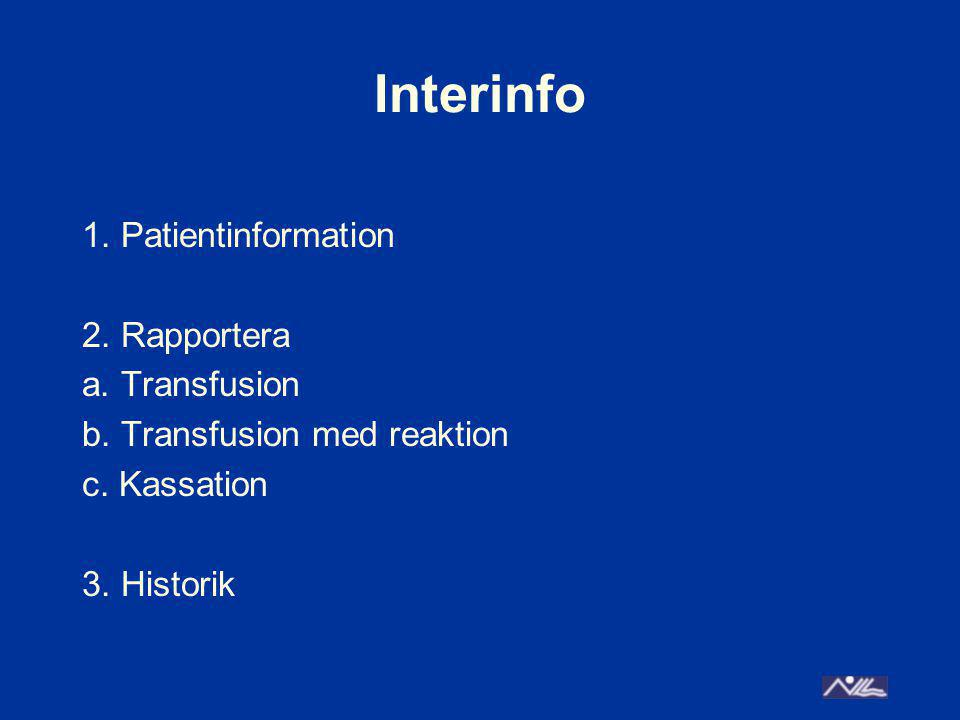 Interinfo 1. Patientinformation 2. Rapportera a.