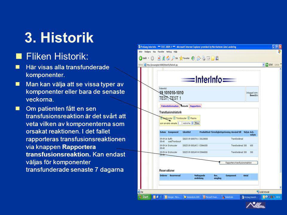 3. Historik Fliken Historik: Här visas alla transfunderade komponenter.