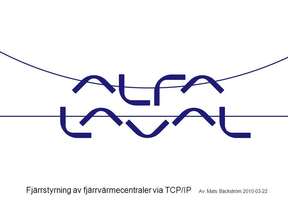Fjärrstyrning av fjärrvärmecentraler via TCP/IP Av: Mats Bäckström 2010-03-22