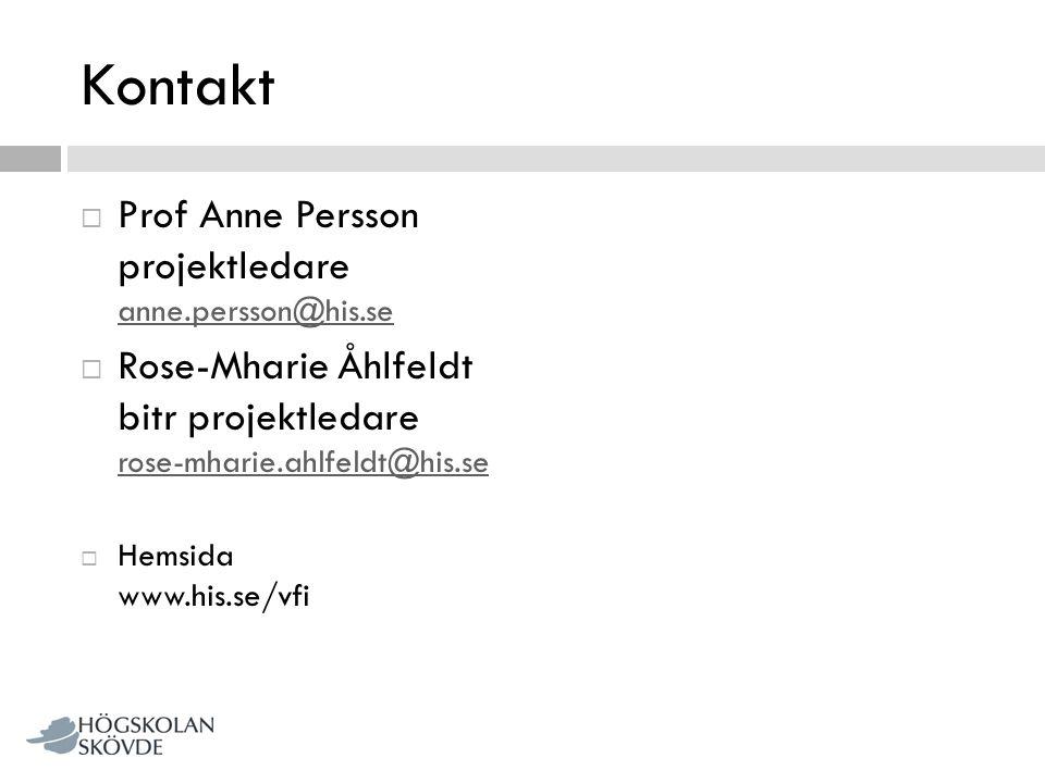 Kontakt  Prof Anne Persson projektledare anne.persson@his.se anne.persson@his.se  Rose-Mharie Åhlfeldt bitr projektledare rose-mharie.ahlfeldt@his.s