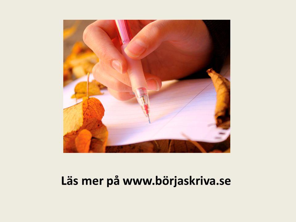 Läs mer på www.börjaskriva.se