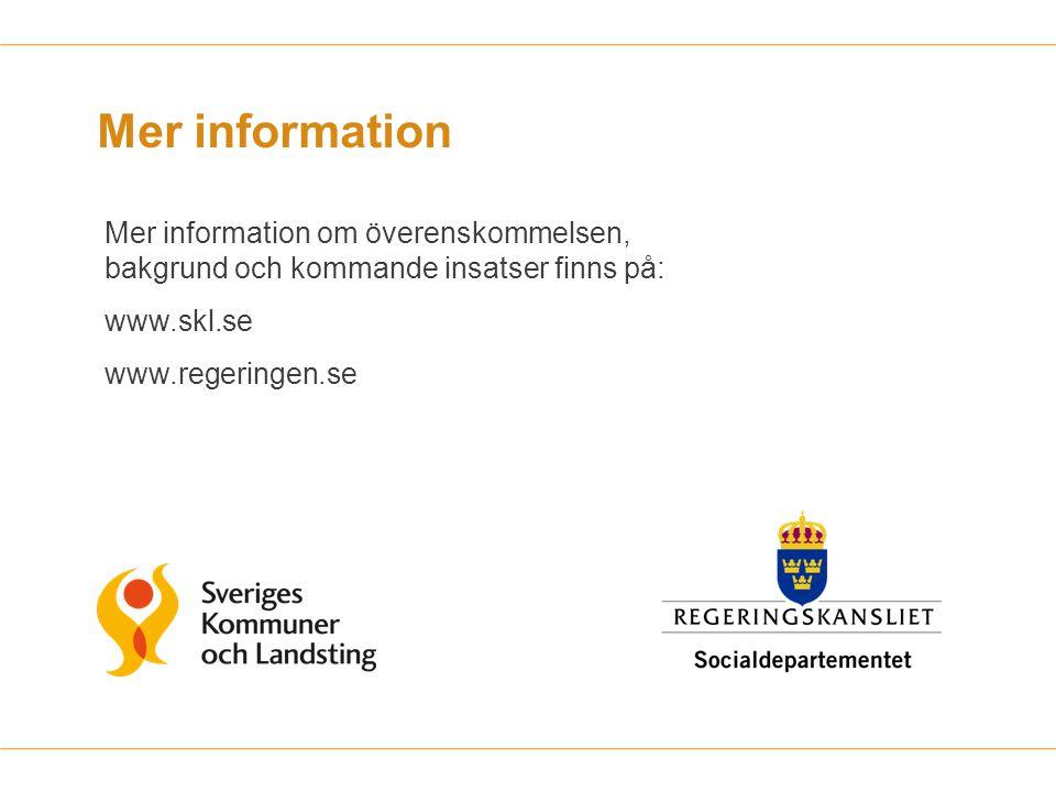 Mer information Mer information om överenskommelsen, bakgrund och kommande insatser finns på: www.skl.se www.regeringen.se