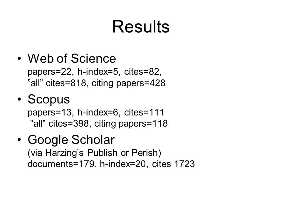 "Web of Science papers=22, h-index=5, cites=82, ""all"" cites=818, citing papers=428 Scopus papers=13, h-index=6, cites=111 ""all"" cites=398, citing paper"