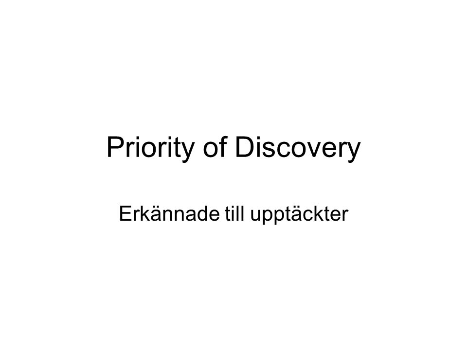 Priority of Discovery Erkännade till upptäckter