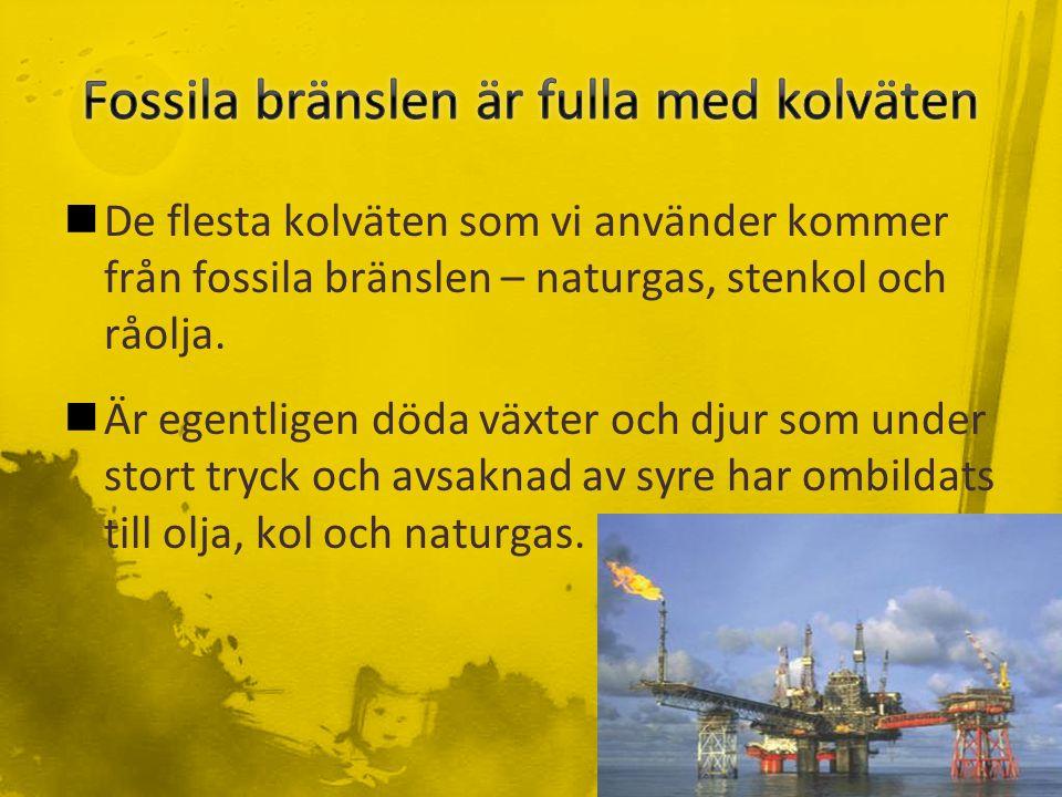 De flesta kolväten som vi använder kommer från fossila bränslen – naturgas, stenkol och råolja.