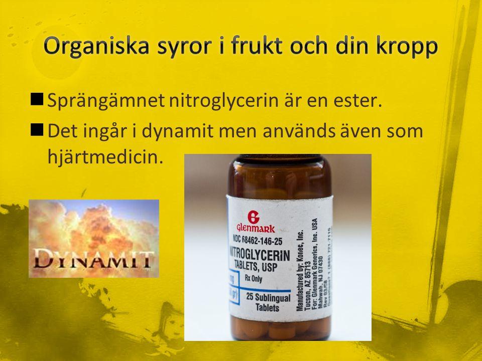 Sprängämnet nitroglycerin är en ester. Det ingår i dynamit men används även som hjärtmedicin.