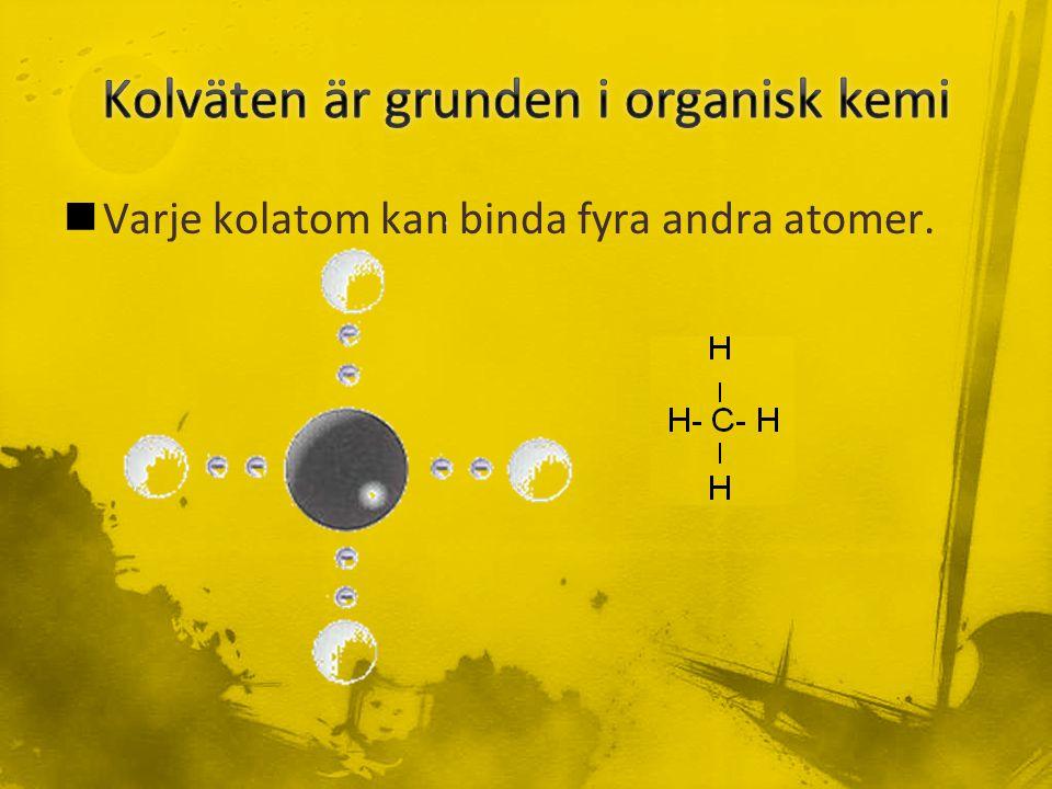 Varje kolatom kan binda fyra andra atomer.