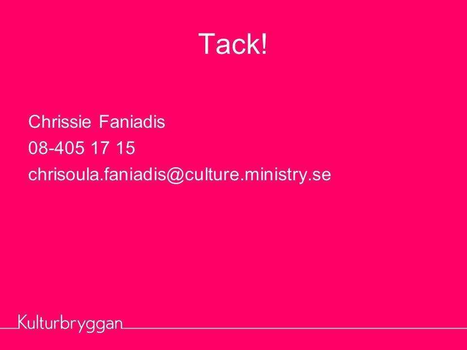 Tack! Chrissie Faniadis 08-405 17 15 chrisoula.faniadis@culture.ministry.se