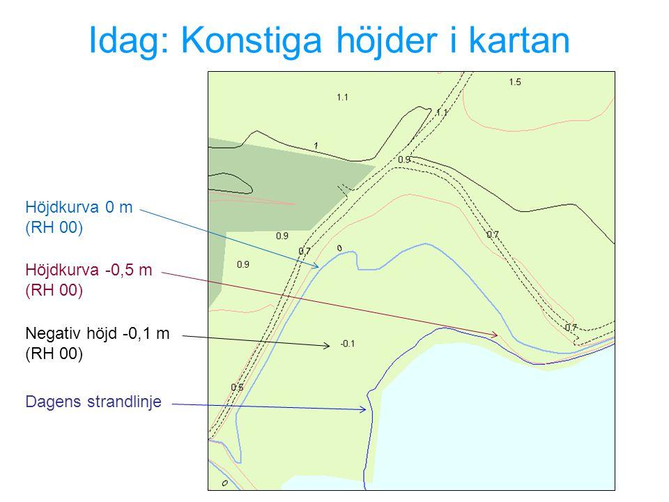 Idag: Konstiga höjder i kartan Höjdkurva 0 m (RH 00) Negativ höjd -0,1 m (RH 00) Dagens strandlinje Höjdkurva -0,5 m (RH 00)