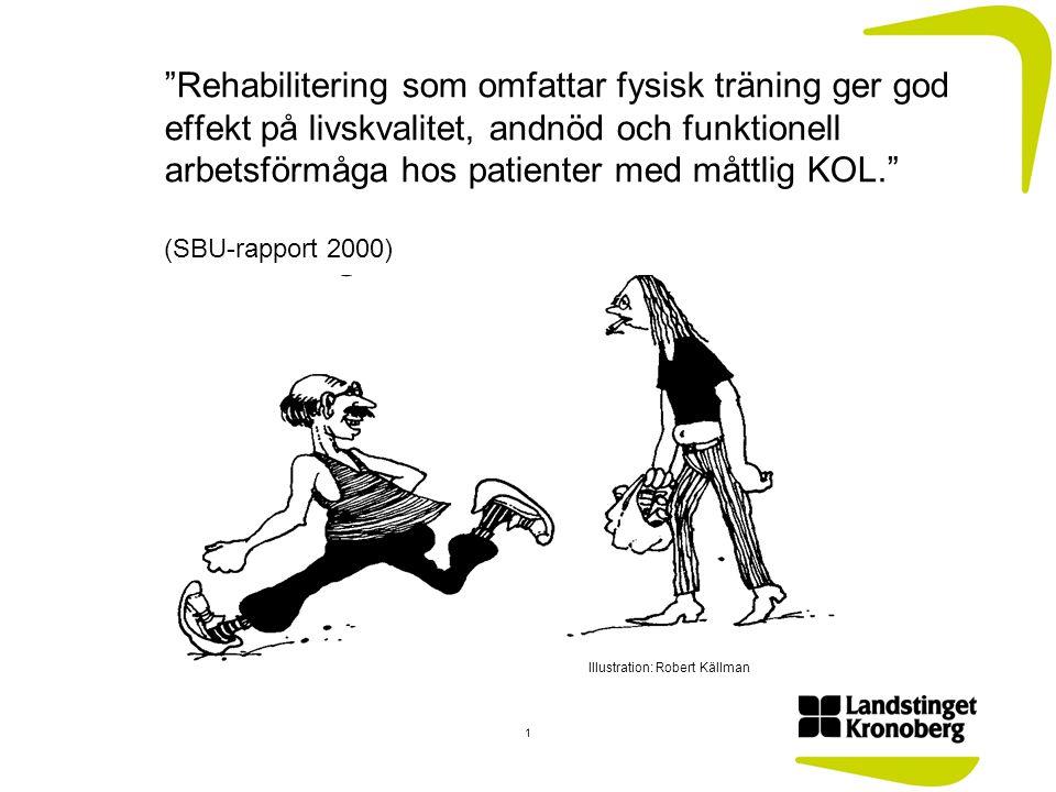 """""""Rehabilitering som omfattar fysisk träning ger god effekt på livskvalitet, andnöd och funktionell arbetsförmåga hos patienter med måttlig KOL."""" (SBU-"""