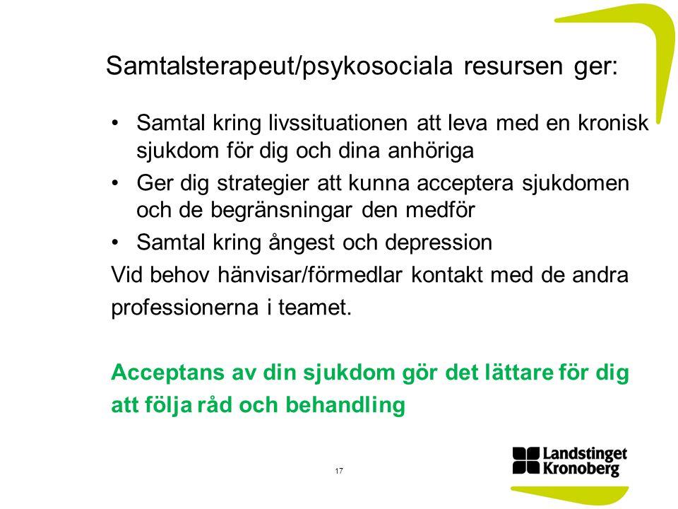 Samtalsterapeut/psykosociala resursen ger: Samtal kring livssituationen att leva med en kronisk sjukdom för dig och dina anhöriga Ger dig strategier a