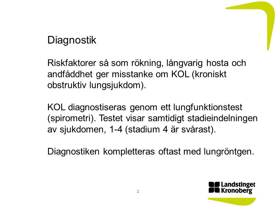 Diagnostik Riskfaktorer så som rökning, långvarig hosta och andfåddhet ger misstanke om KOL (kroniskt obstruktiv lungsjukdom). KOL diagnostiseras geno