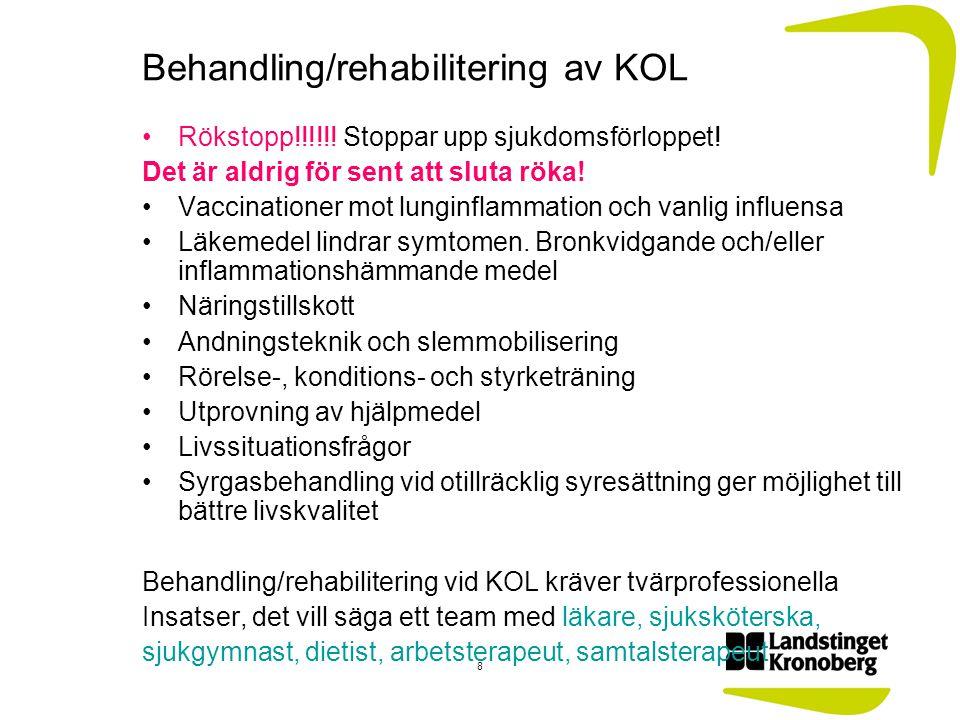 Behandling/rehabilitering av KOL Rökstopp!!!!!! Stoppar upp sjukdomsförloppet! Det är aldrig för sent att sluta röka! Vaccinationer mot lunginflammati