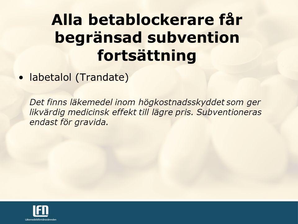 labetalol (Trandate) Det finns läkemedel inom högkostnadsskyddet som ger likvärdig medicinsk effekt till lägre pris.