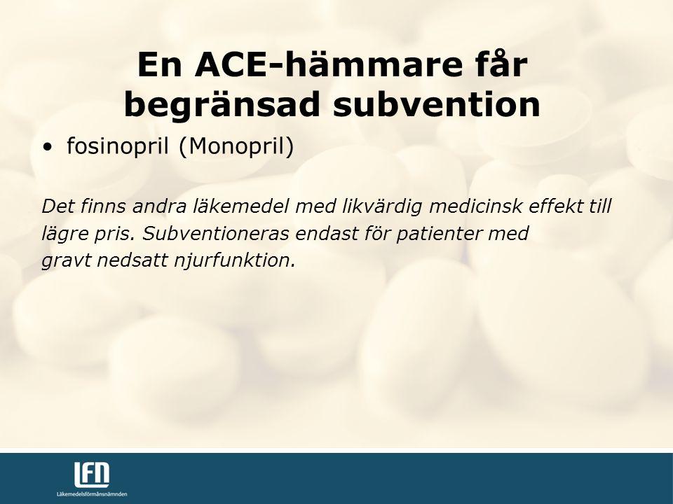 fosinopril (Monopril) Det finns andra läkemedel med likvärdig medicinsk effekt till lägre pris.