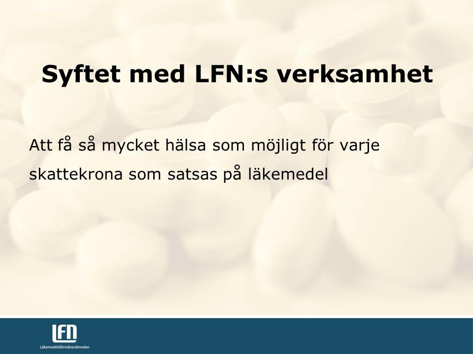 Att få så mycket hälsa som möjligt för varje skattekrona som satsas på läkemedel Syftet med LFN:s verksamhet
