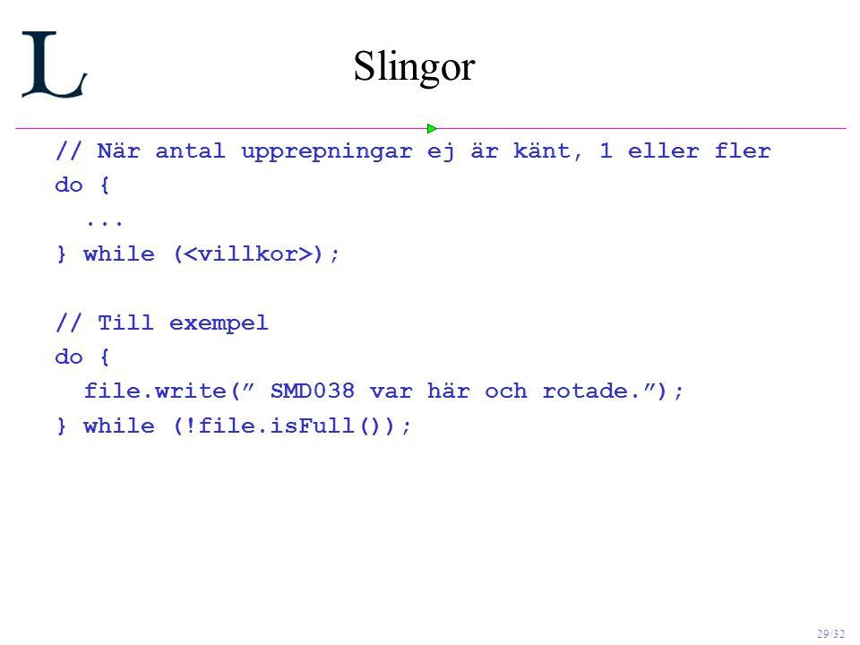 29/32 Slingor // När antal upprepningar ej är känt, 1 eller fler do {...