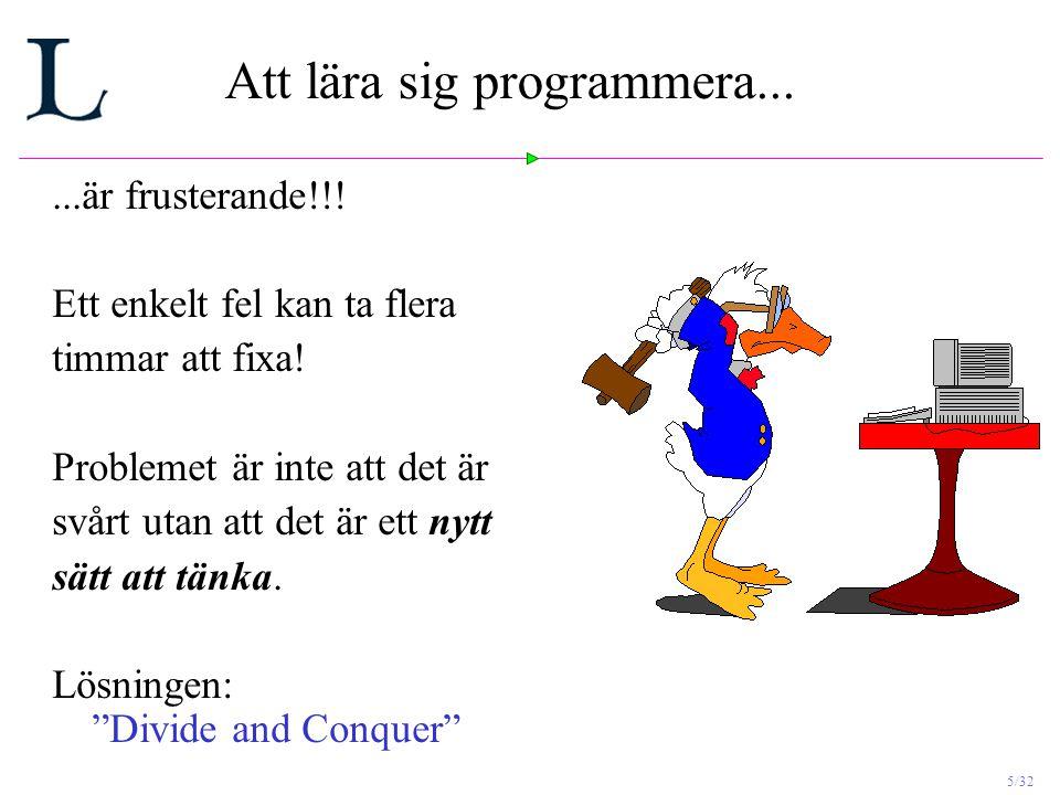 5/32 Att lära sig programmera......är frusterande!!.