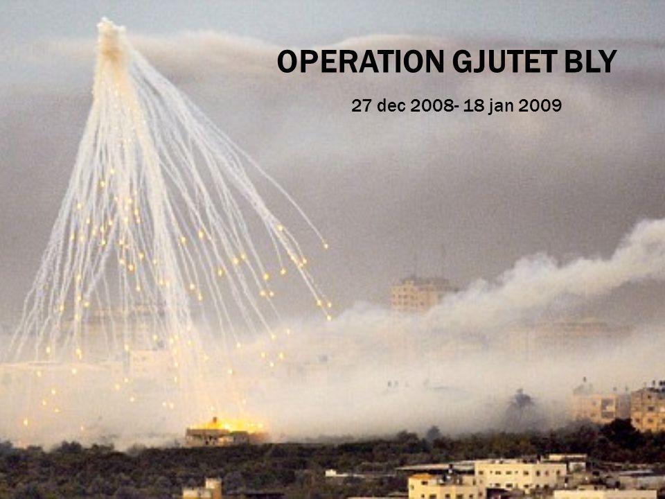 OPERATION GJUTET BLY 27 dec 2008- 18 jan 2009