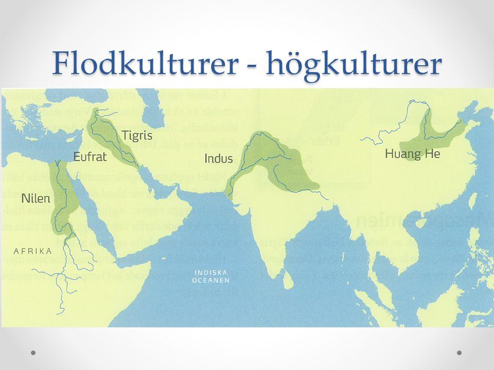 Flodkulturer - högkulturer