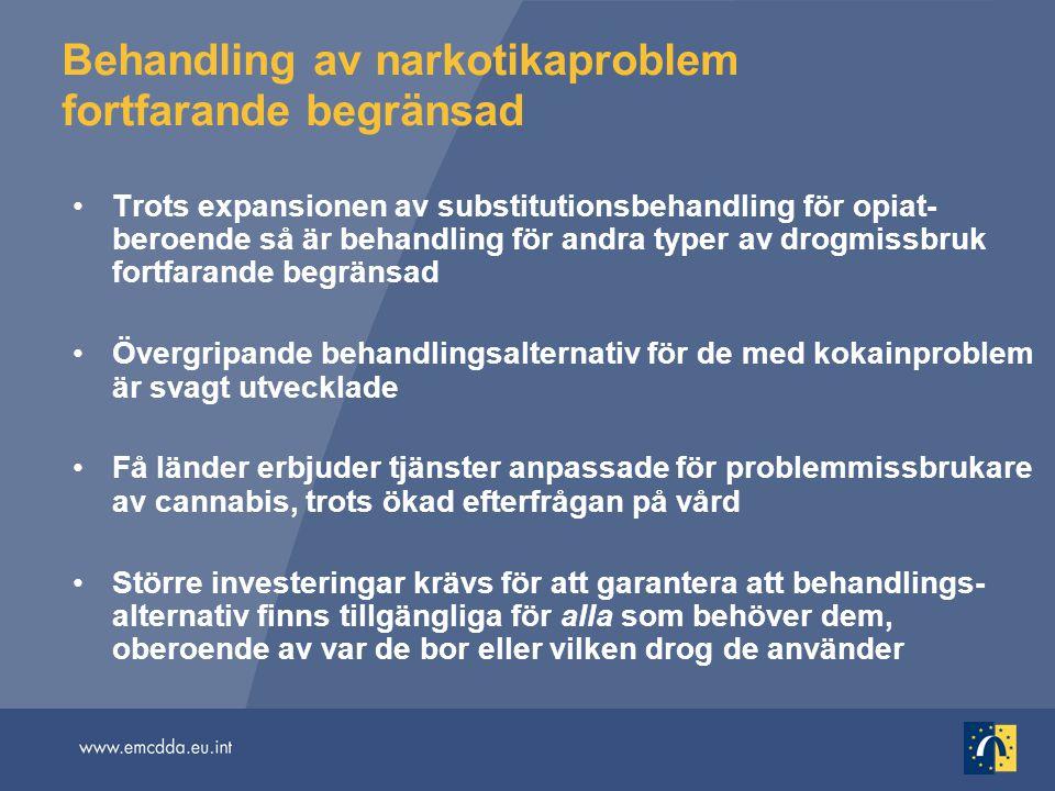 Behandling av narkotikaproblem fortfarande begränsad Trots expansionen av substitutionsbehandling för opiat- beroende så är behandling för andra typer