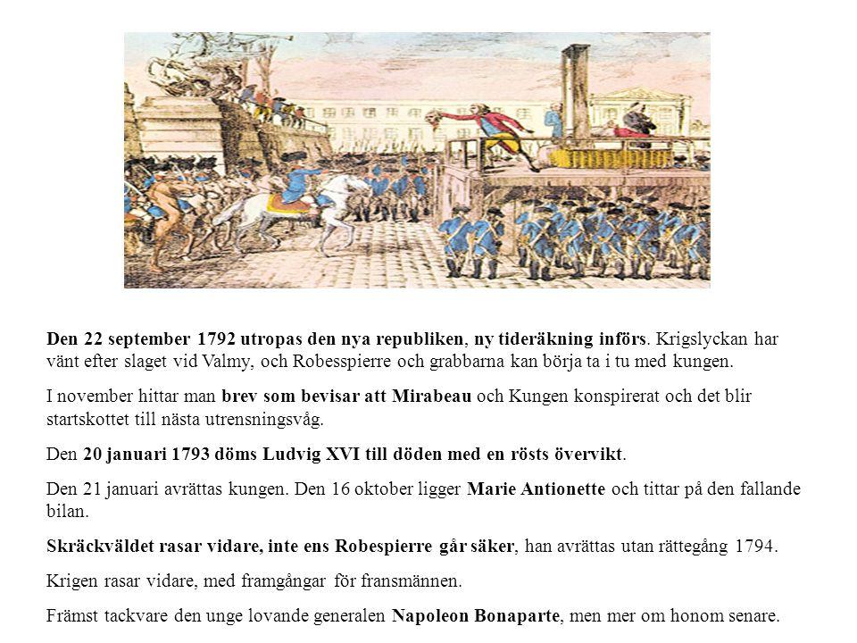 Den 22 september 1792 utropas den nya republiken, ny tideräkning införs.