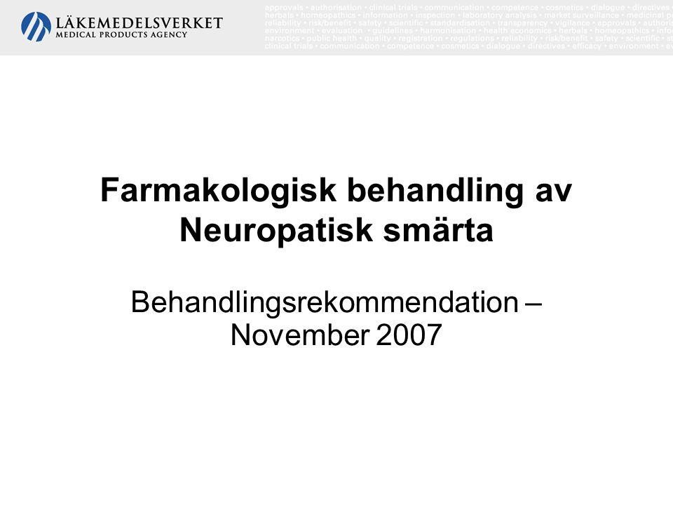 2 Bakgrund Den 25-26 april 2007 anordnades en workshop om farmakologisk behandling av neuropatisk smärta Behandlingsrekommendationen baseras delvis på nyligen publicerade europeiska behandlingsalgoritmer