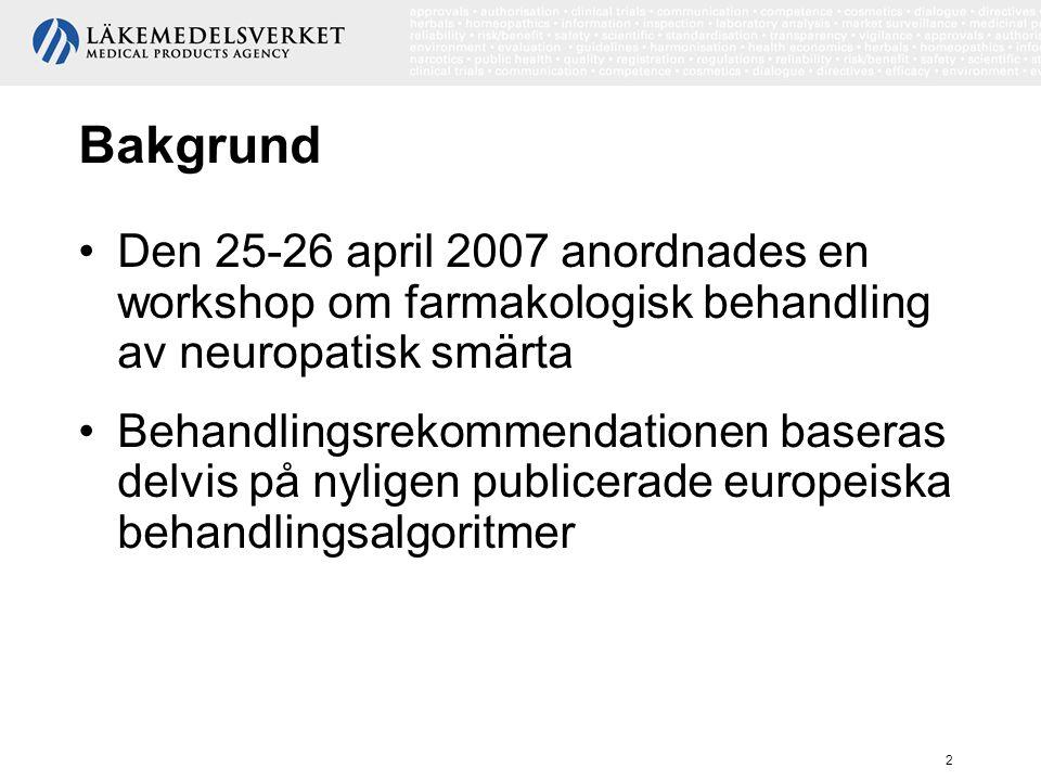 3 Bakgrund Neuropatisk smärta –Utmärks av ett antal negativa och positiva symtom och statusfynd, t.ex.