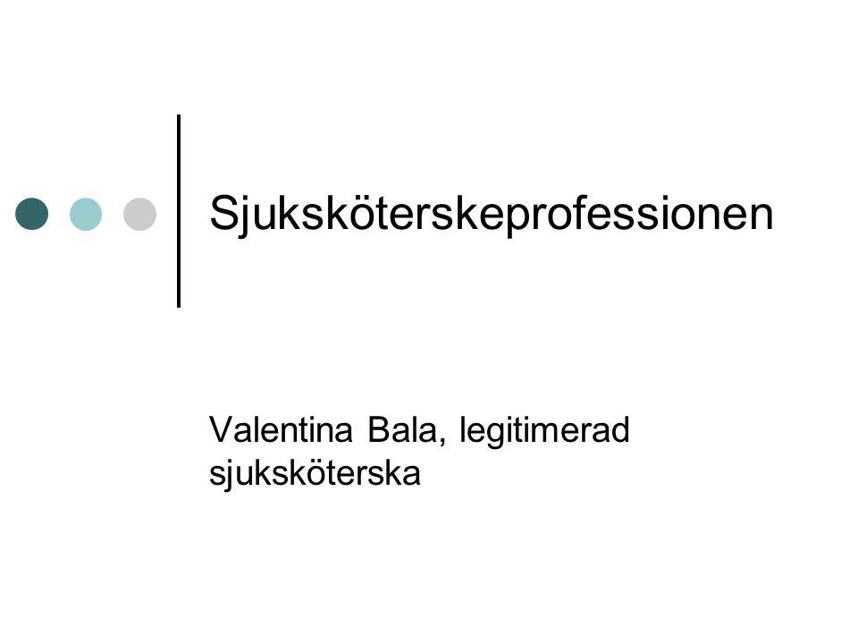 Sjuksköterskeprofessionen Valentina Bala, legitimerad sjuksköterska