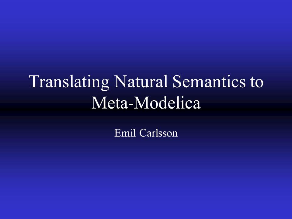 Translating Natural Semantics to Meta-Modelica Emil Carlsson