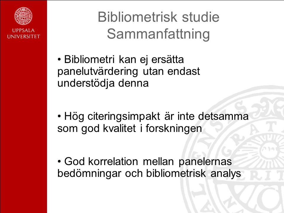 Bibliometrisk studie Sammanfattning Bibliometri kan ej ersätta panelutvärdering utan endast understödja denna Hög citeringsimpakt är inte detsamma som