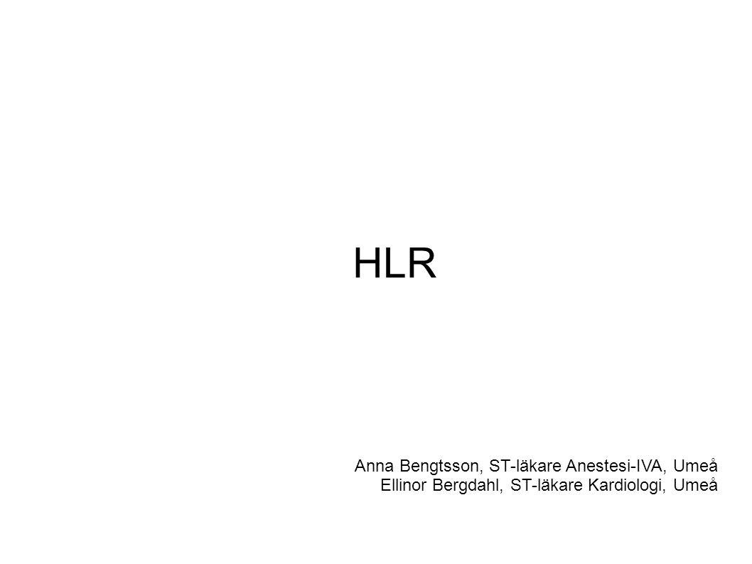HLR Anna Bengtsson, ST-läkare Anestesi-IVA, Umeå Ellinor Bergdahl, ST-läkare Kardiologi, Umeå