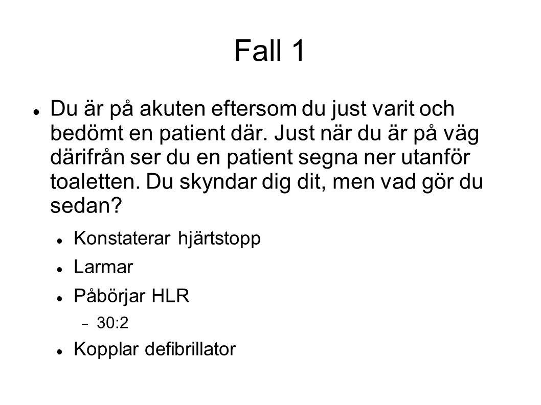 Fall 1, forts Analysera hjärtrytm.VF Komprimera under uppladdning Defibrillera, 200J.