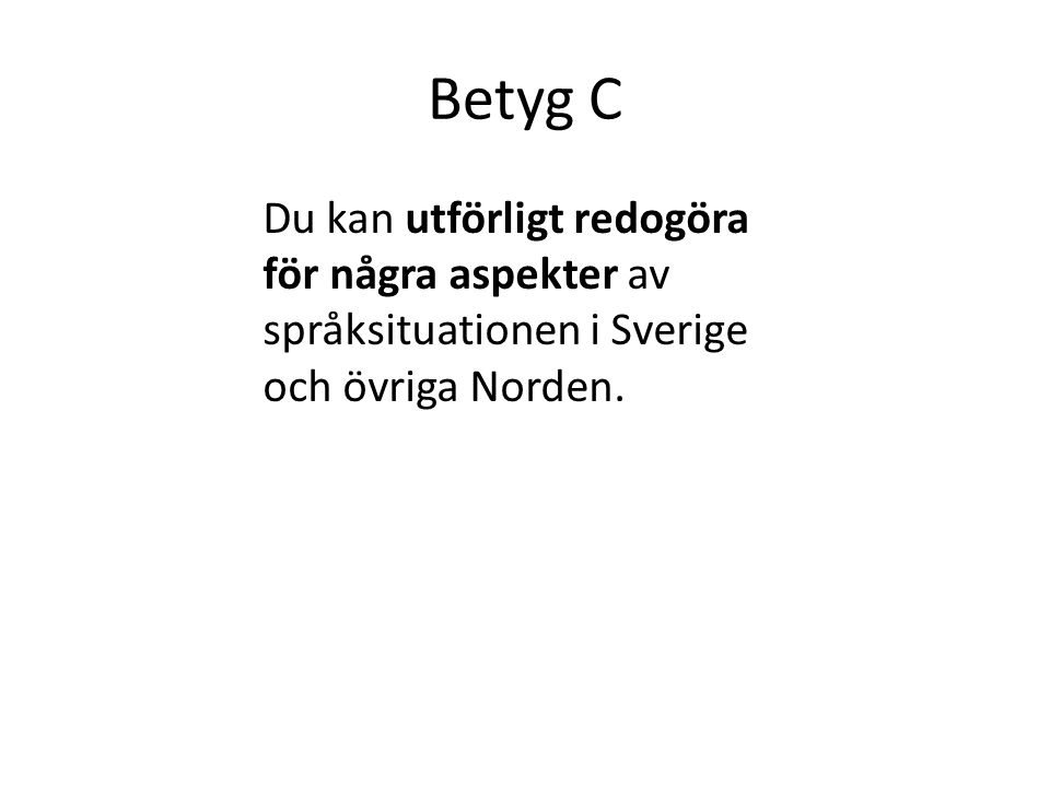 Grönländska forts Utöver standard- grönländskan finns: -östgrönländska (3000 talare) -polareskimåiska (700 talare) Grönländska officiellt språk Danskan spelar fort- farande stor roll inom bl.a.