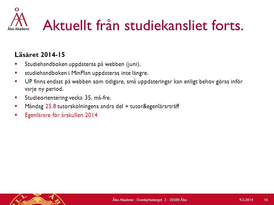 Aktuellt från studiekansliet forts. Läsåret 2014-15  Studiehandboken uppdateras på webben (juni).  studiehandboken i MinPlan uppdateras inte längre.