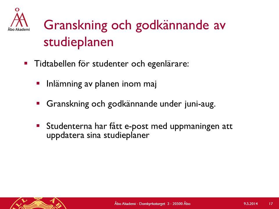 Granskning och godkännande av studieplanen  Tidtabellen för studenter och egenlärare:  Inlämning av planen inom maj  Granskning och godkännande und
