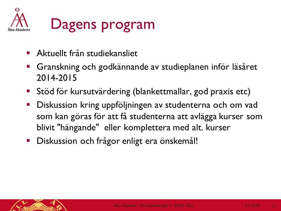Dagens program  Aktuellt från studiekansliet  Granskning och godkännande av studieplanen inför läsåret 2014-2015  Stöd för kursutvärdering (blanket