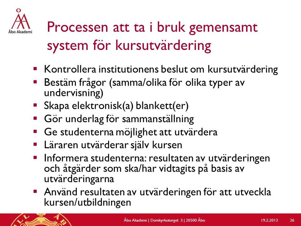 Processen att ta i bruk gemensamt system för kursutvärdering  Kontrollera institutionens beslut om kursutvärdering  Bestäm frågor (samma/olika för o