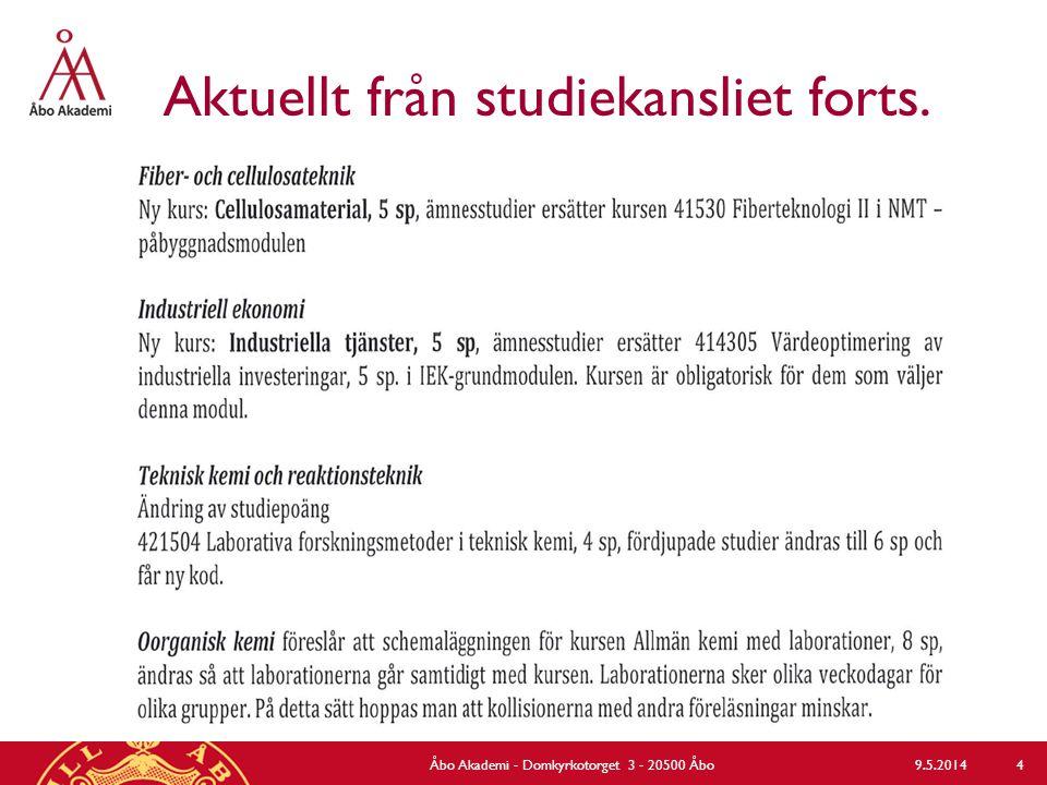 Aktuellt från studiekansliet forts. 9.5.2014Åbo Akademi - Domkyrkotorget 3 - 20500 Åbo 4