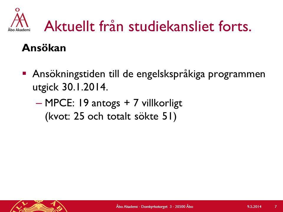 Aktuellt från studiekansliet forts. Ansökan  Ansökningstiden till de engelskspråkiga programmen utgick 30.1.2014. – MPCE: 19 antogs + 7 villkorligt (